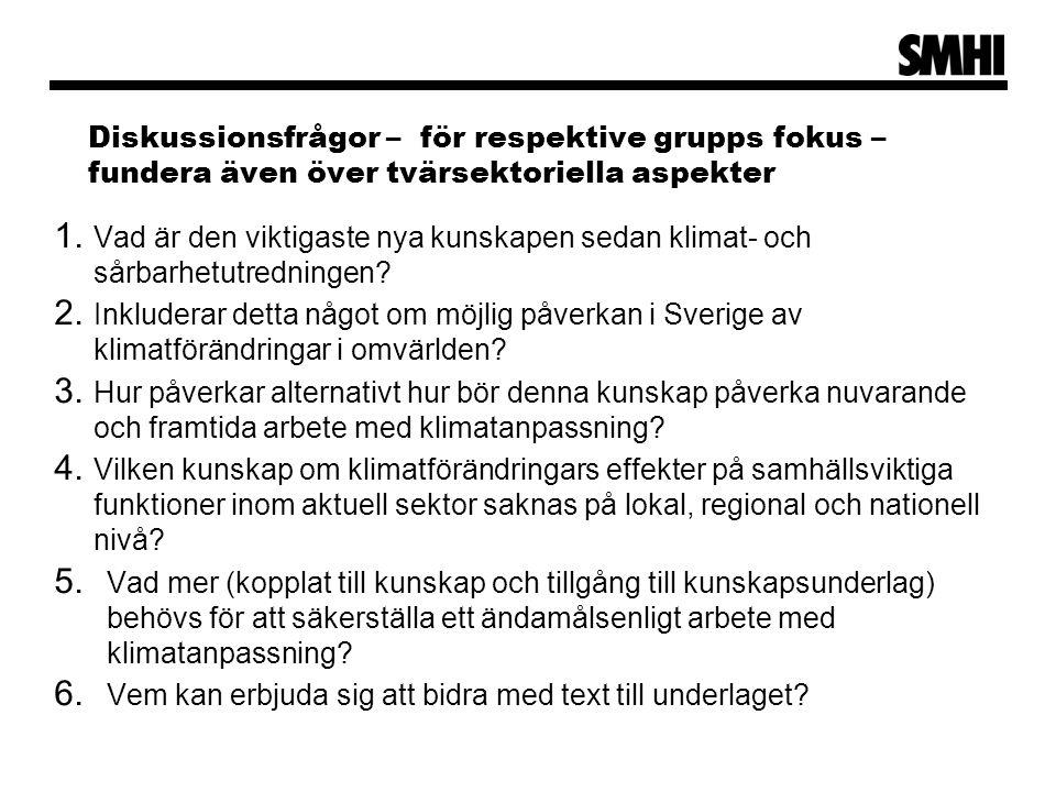 Diskussionsfrågor – för respektive grupps fokus – fundera även över tvärsektoriella aspekter 1.