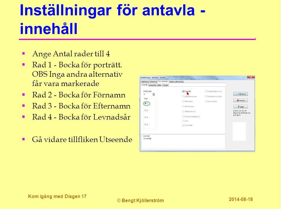 Inställningar för antavla - innehåll  Ange Antal rader till 4  Rad 1 - Bocka för porträtt. OBS Inga andra alternativ får vara markerade  Rad 2 - Bo