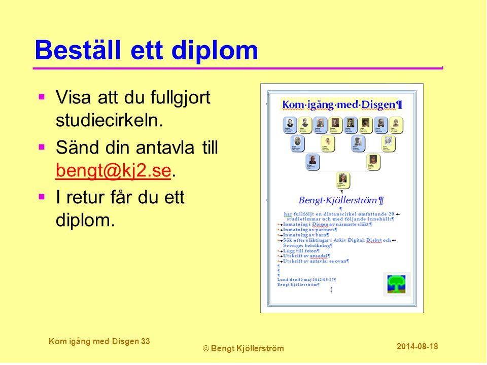 Beställ ett diplom  Visa att du fullgjort studiecirkeln.  Sänd din antavla till bengt@kj2.se. bengt@kj2.se  I retur får du ett diplom. Kom igång me