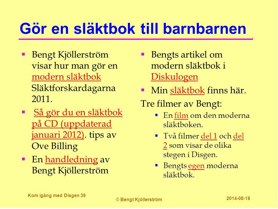Gör en släktbok till barnbarnen  Bengt Kjöllerström visar hur man gör en modern släktbok Släktforskardagarna 2011. modern släktbok  Så gör du en slä
