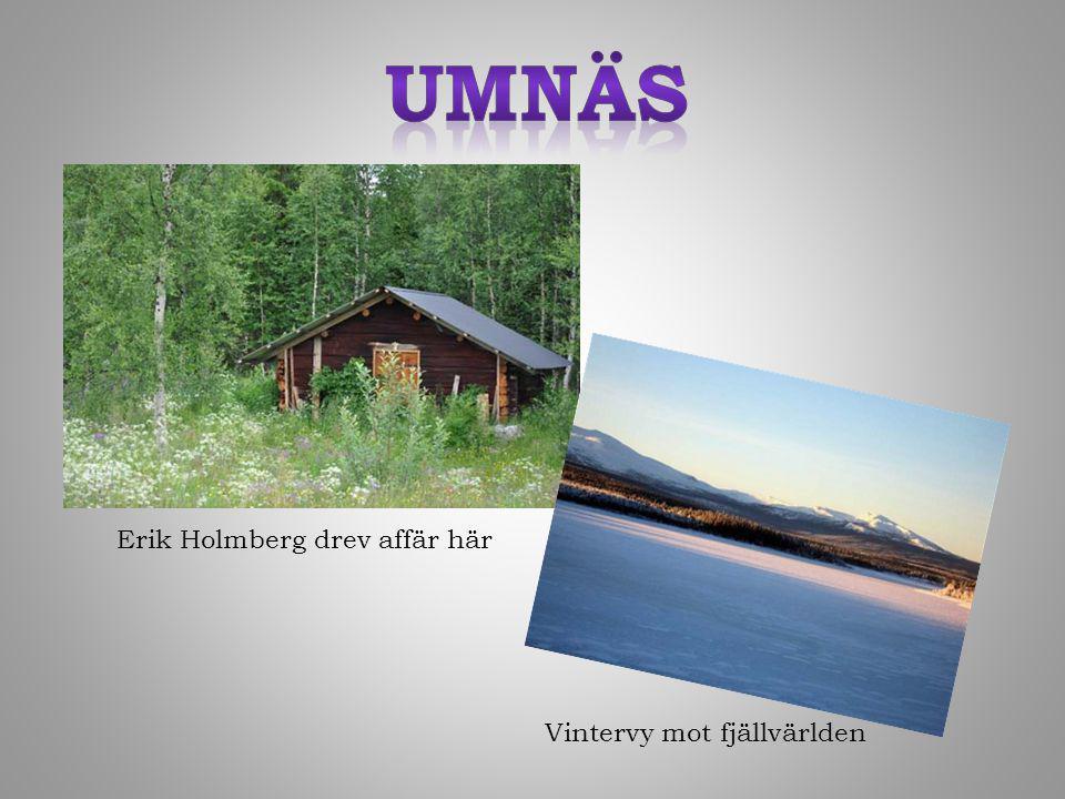 Erik Holmberg drev affär här Vintervy mot fjällvärlden