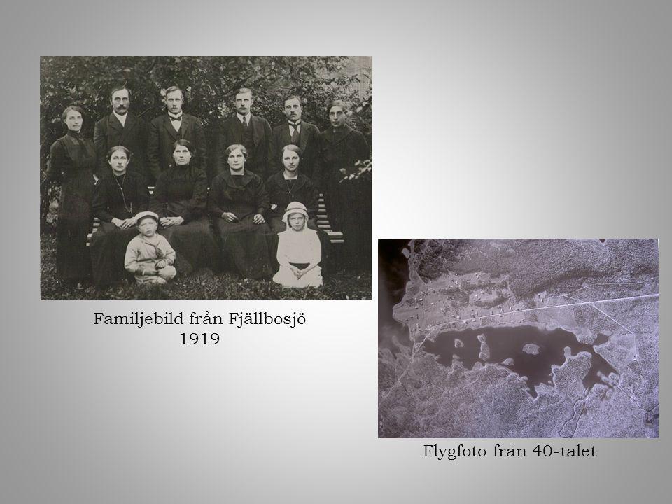 Flygfoto från 40-talet Familjebild från Fjällbosjö 1919