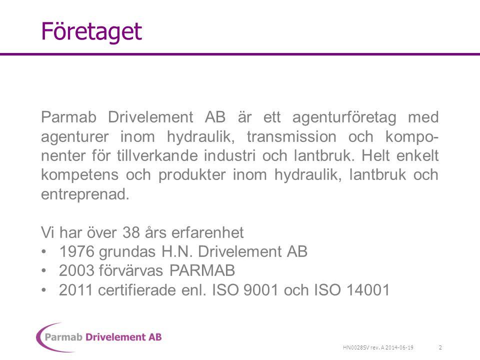 HN0028SV rev. A 2014-06-19 Företaget Parmab Drivelement AB är ett agenturföretag med agenturer inom hydraulik, transmission och kompo- nenter för till