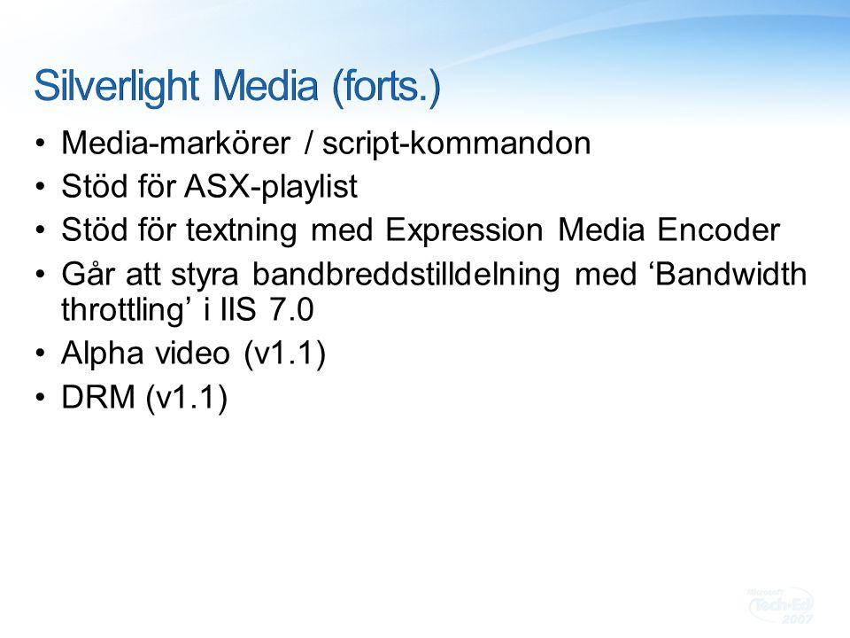 Media-markörer / script-kommandon Stöd för ASX-playlist Stöd för textning med Expression Media Encoder Går att styra bandbreddstilldelning med 'Bandwidth throttling' i IIS 7.0 Alpha video (v1.1) DRM (v1.1)