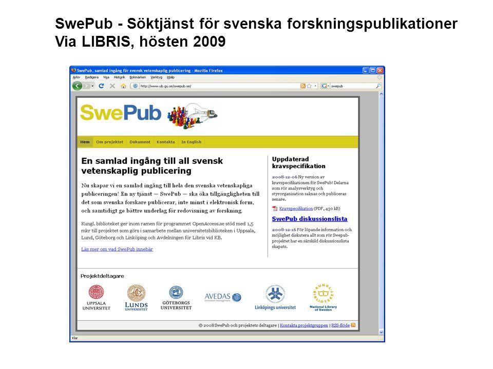 SwePub - Söktjänst för svenska forskningspublikationer Via LIBRIS, hösten 2009