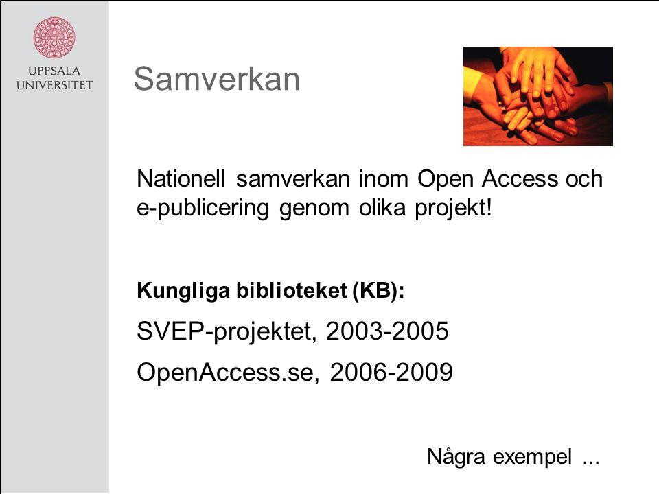 Samverkan Nationell samverkan inom Open Access och e-publicering genom olika projekt.