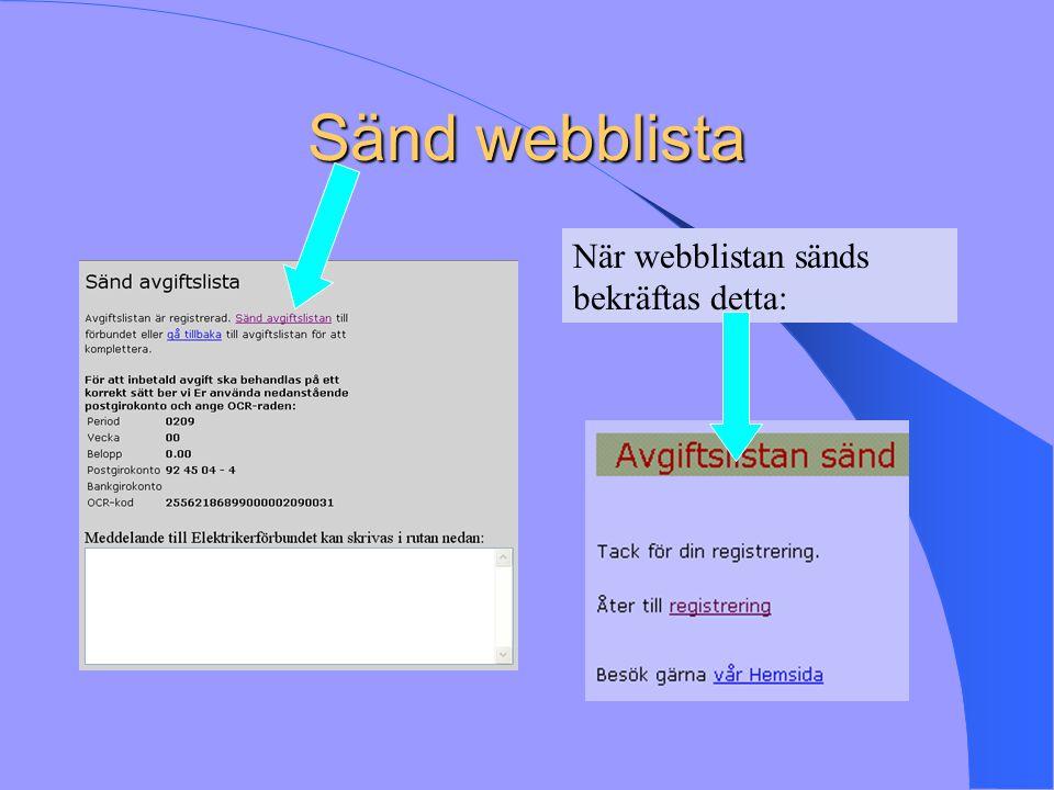 Sänd webblista När webblistan sänds bekräftas detta: