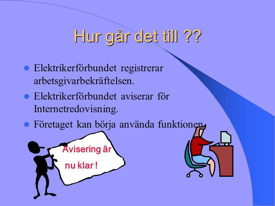 Åtgärder vid registrering När arbetsgivaren ska registrera sin webblista, används URL:en: http://www.sef.se/iavgift Klicka sök