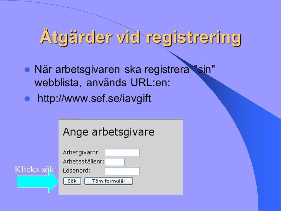 Åtgärder vid registrering Nu visas de perioder som kan registreras För att komma till registreringsformuläret klicka på period.