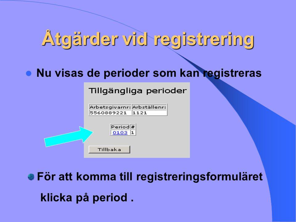 Registreringsformulär När man valt period öppnas webblistan och man kan se de som finns aviserade.