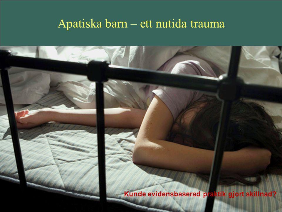 Apatiska barn – ett nutida trauma Kunde evidensbaserad praktik gjort skillnad?