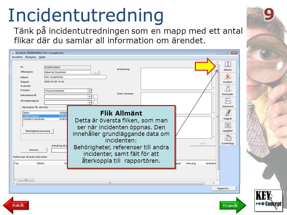 Tänk på incidentutredningen som en mapp med ett antal flikar där du samlar all information om ärendet.
