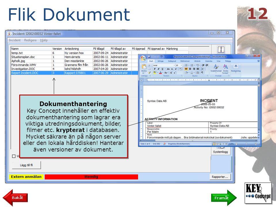 Flik Dokument Framåt Bakåt Dokumenthantering Key Concept innehåller en effektiv dokumenthantering som lagrar era viktiga utredningsdokument, bilder, filmer etc.