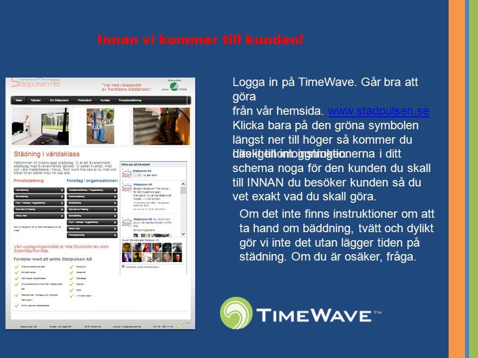 Innan vi kommer till kunden.Logga in på TimeWave.