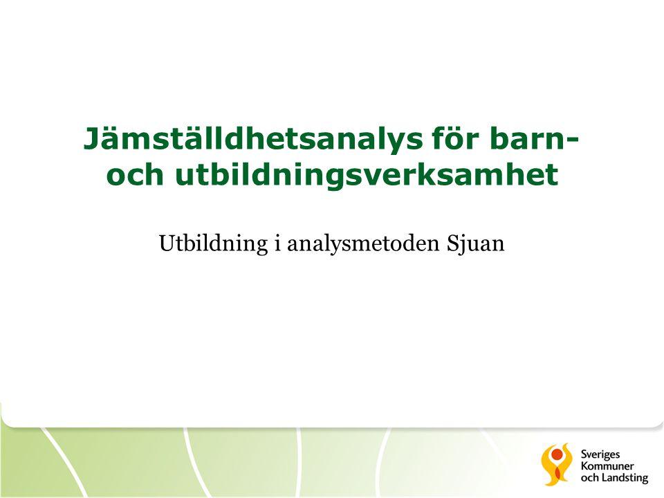 Jämställdhetsanalys för barn- och utbildningsverksamhet Utbildning i analysmetoden Sjuan