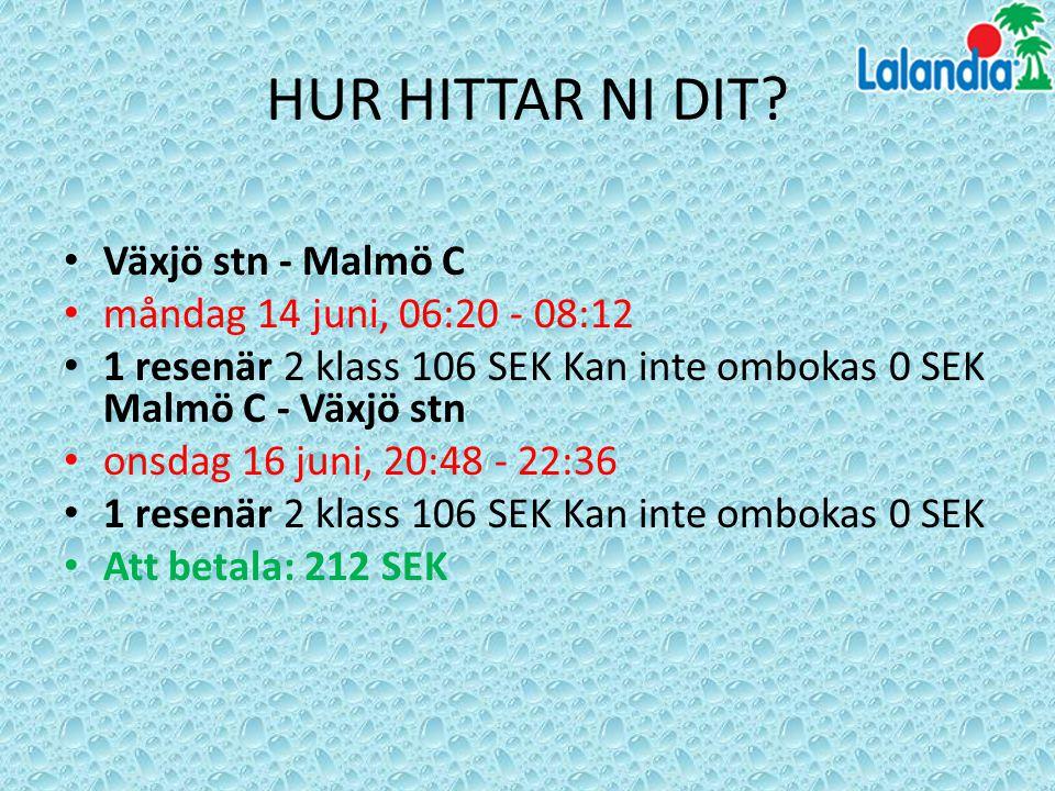 HUR HITTAR NI DIT? Växjö stn - Malmö C måndag 14 juni, 06:20 - 08:12 1 resenär 2 klass 106 SEK Kan inte ombokas 0 SEK Malmö C - Växjö stn onsdag 16 ju