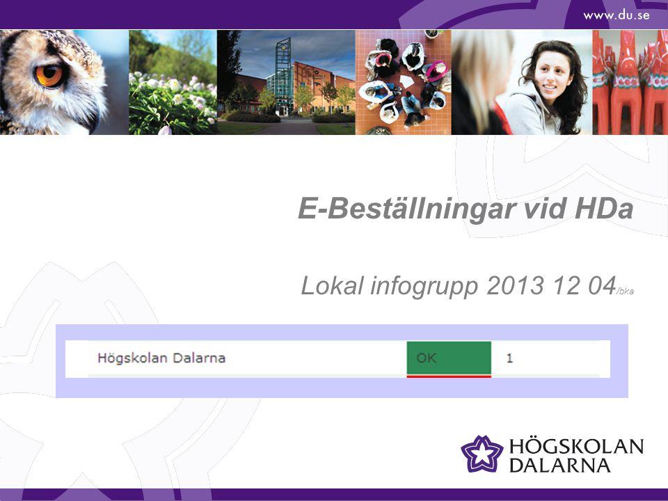E-Beställningar vid HDa Lokal infogrupp 2013 12 04 /bka