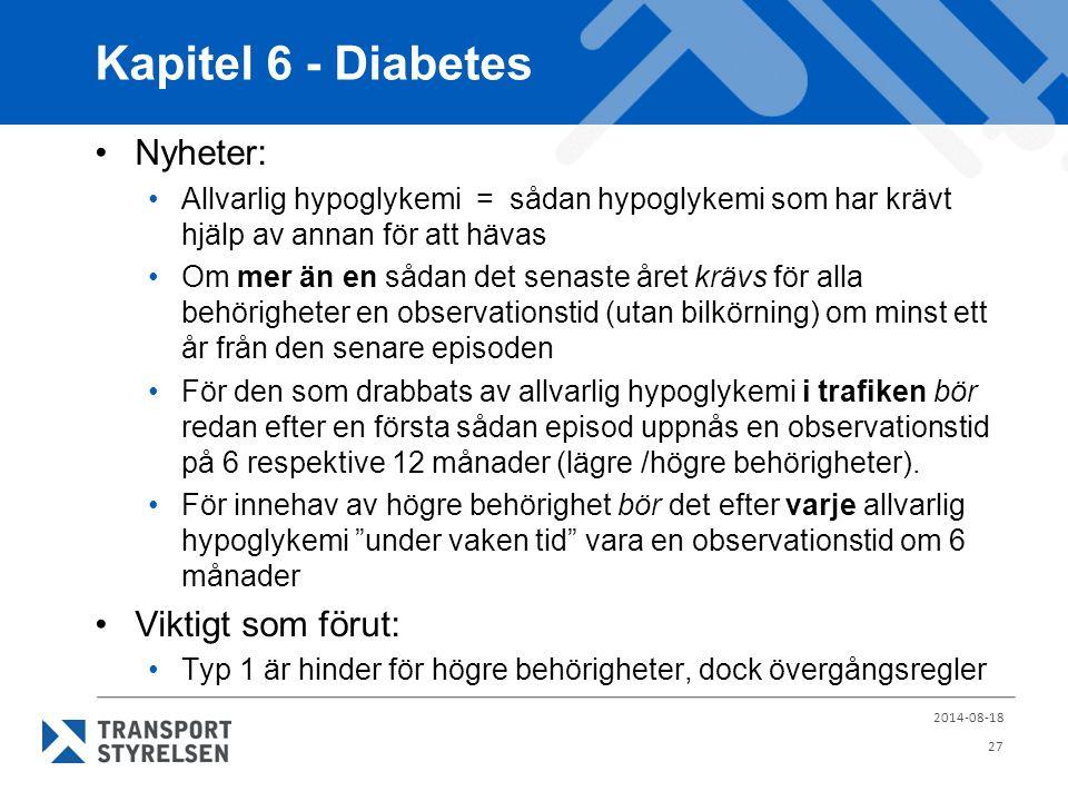 Kapitel 6 - Diabetes Nyheter: Allvarlig hypoglykemi = sådan hypoglykemi som har krävt hjälp av annan för att hävas Om mer än en sådan det senaste året