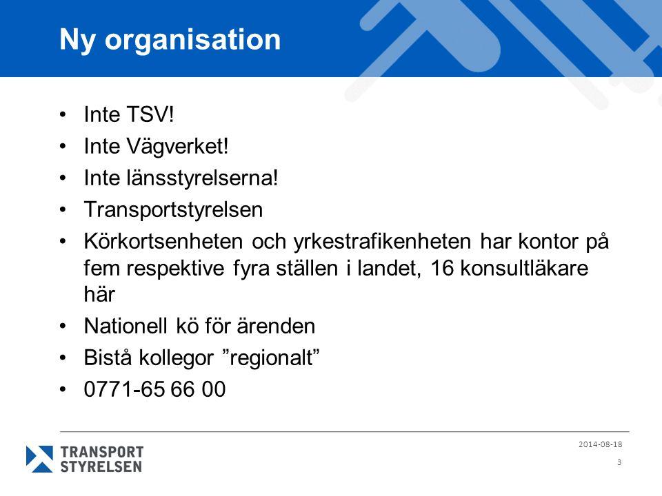 Ny organisation Inte TSV! Inte Vägverket! Inte länsstyrelserna! Transportstyrelsen Körkortsenheten och yrkestrafikenheten har kontor på fem respektive