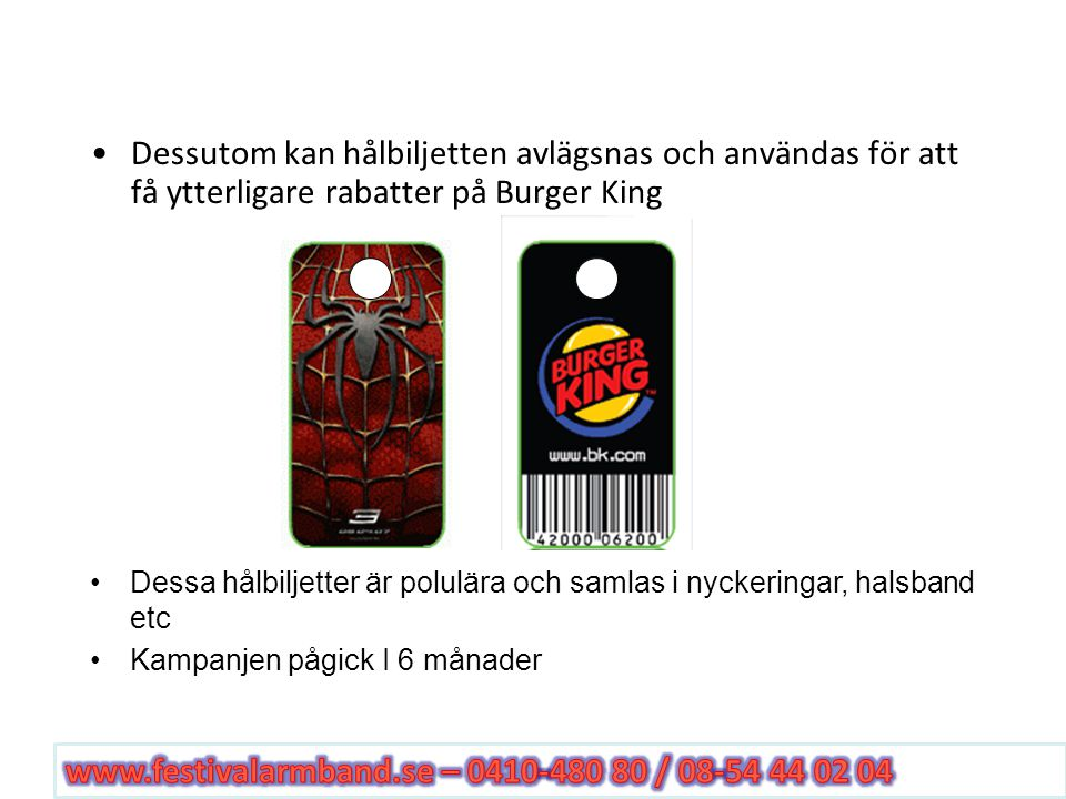 Scenario Marketing – Burger King Sponsor Dessutom kan hålbiljetten avlägsnas och användas för att få ytterligare rabatter på Burger King Dessa hålbilj