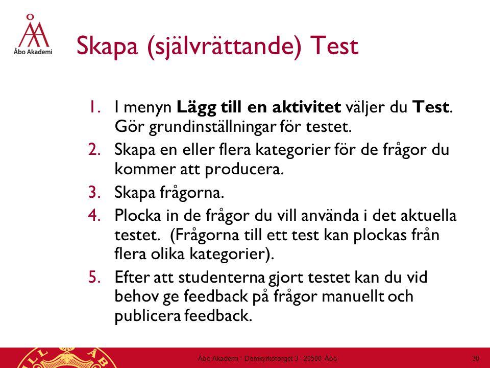 Skapa (självrättande) Test 1.I menyn Lägg till en aktivitet väljer du Test. Gör grundinställningar för testet. 2.Skapa en eller flera kategorier för d