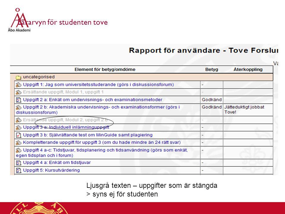 Lärarvyn för studenten tove Ljusgrå texten – uppgifter som är stängda > syns ej för studenten