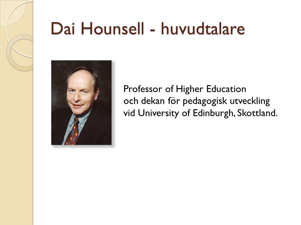 Dai Hounsell - huvudtalare Professor of Higher Education och dekan för pedagogisk utveckling vid University of Edinburgh, Skottland.