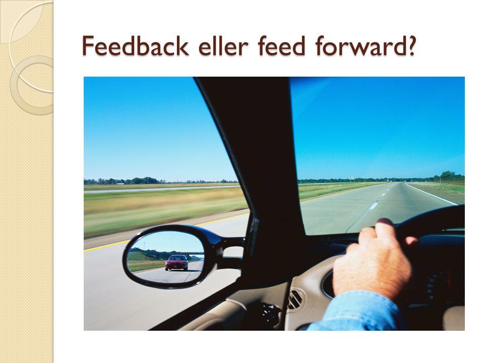Feedback eller feed forward?