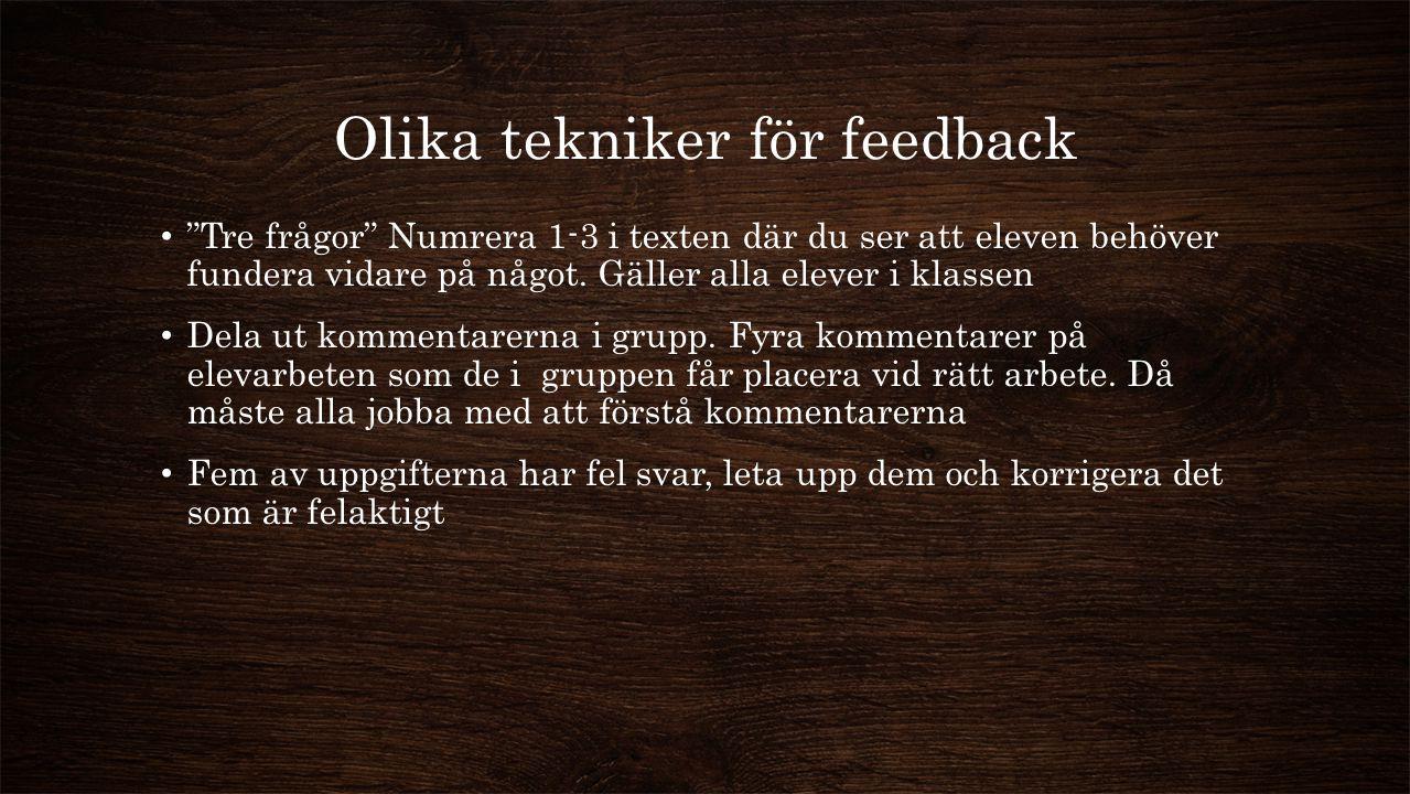 """Olika tekniker för feedback """"Tre frågor"""" Numrera 1-3 i texten där du ser att eleven behöver fundera vidare på något. Gäller alla elever i klassen Dela"""