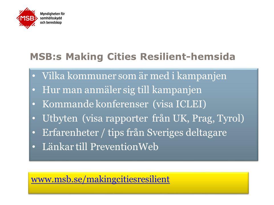 MSB:s Making Cities Resilient-hemsida Vilka kommuner som är med i kampanjen Hur man anmäler sig till kampanjen Kommande konferenser (visa ICLEI) Utbyt