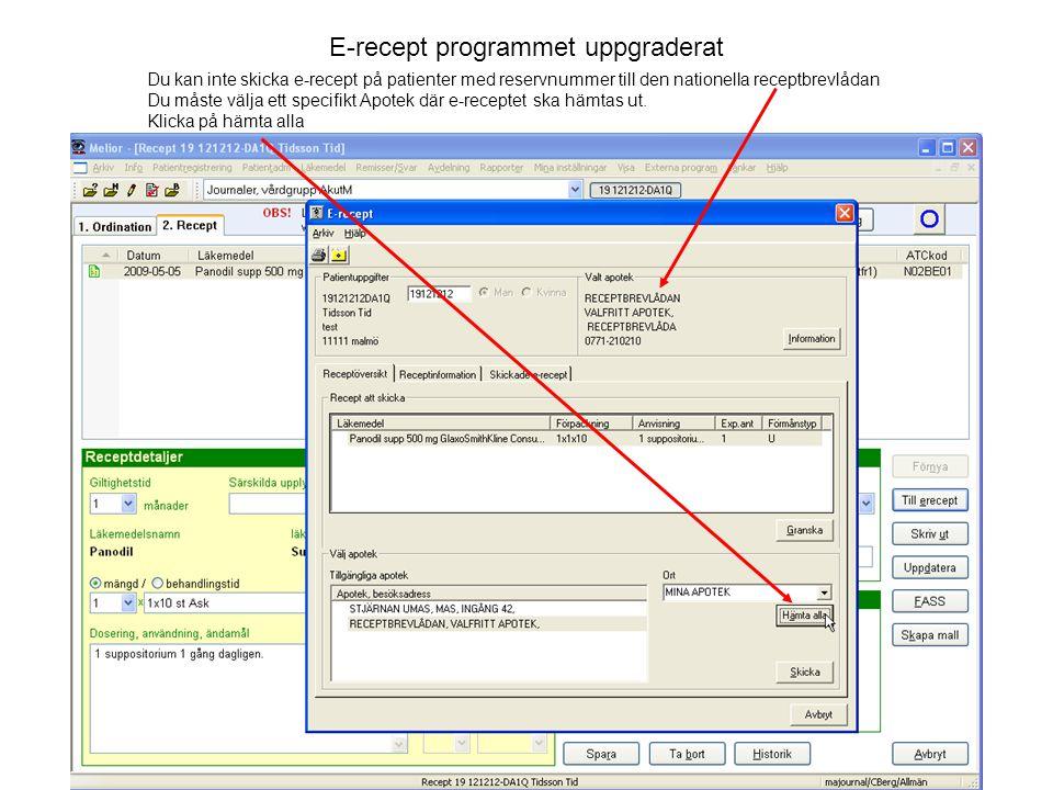 E-recept programmet uppgraderat Du kan inte skicka e-recept på patienter med reservnummer till den nationella receptbrevlådan Du måste välja ett speci