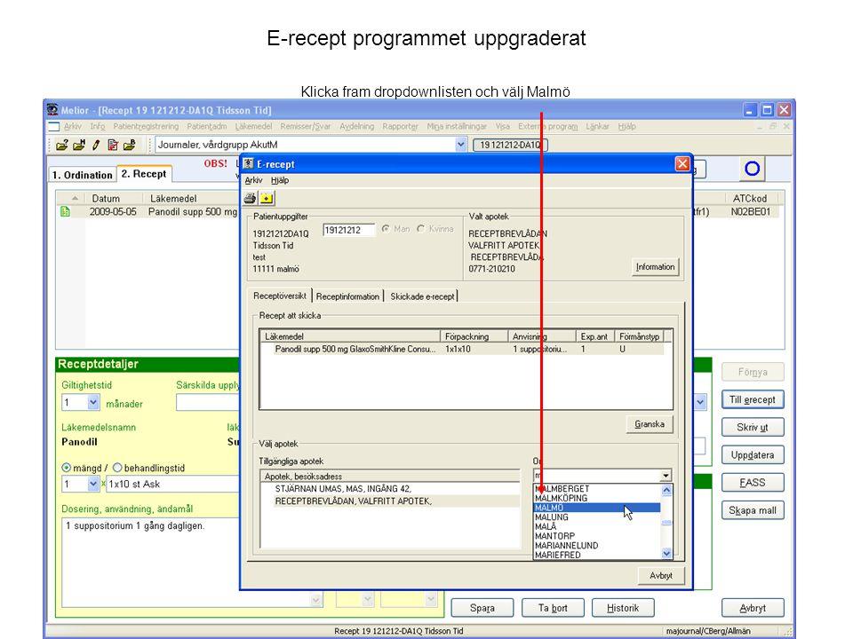 E-recept programmet uppgraderat Klicka fram dropdownlisten och välj Malmö