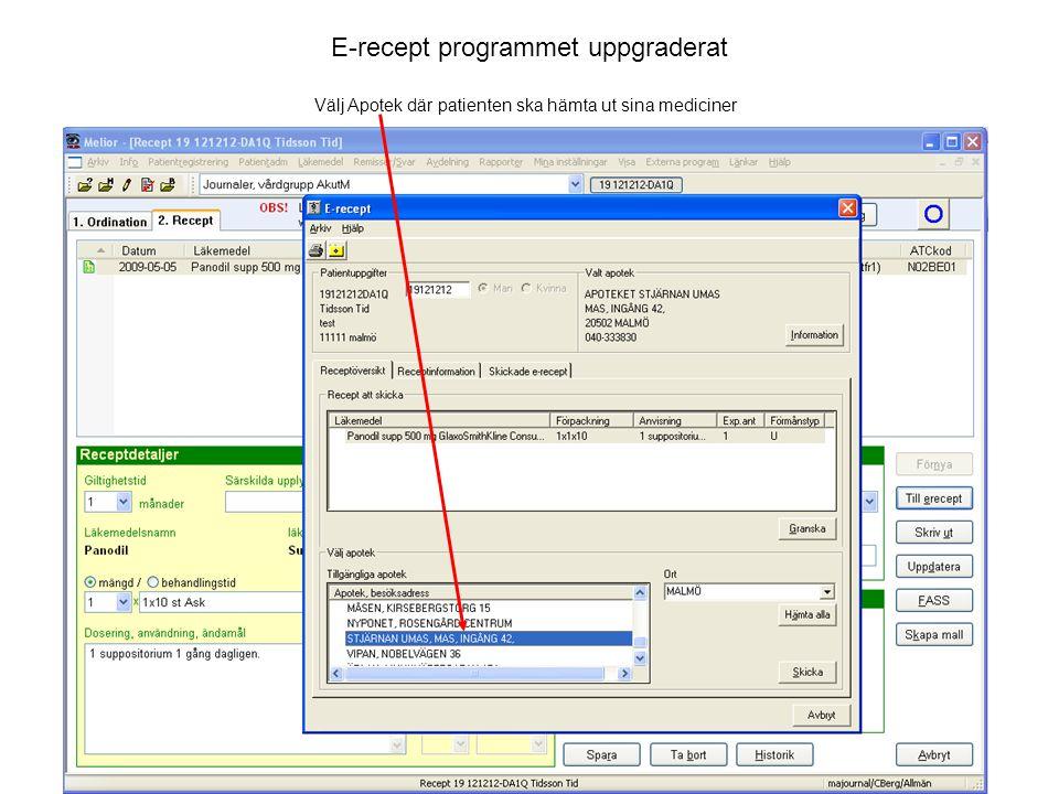 E-recept programmet uppgraderat Välj Apotek där patienten ska hämta ut sina mediciner