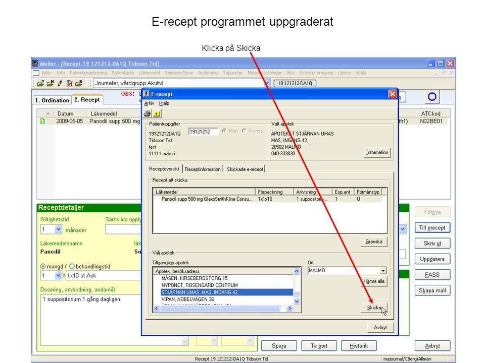 E-recept programmet uppgraderat Klicka på Skicka