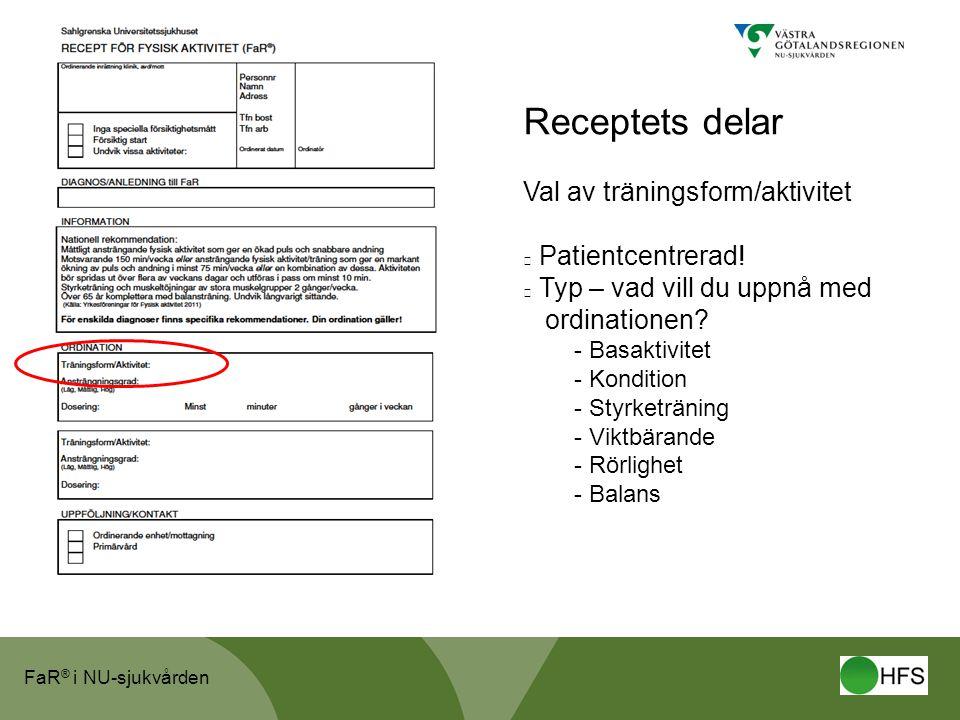 FaR ® i NU-sjukvården Receptets delar Val av träningsform/aktivitet Patientcentrerad.