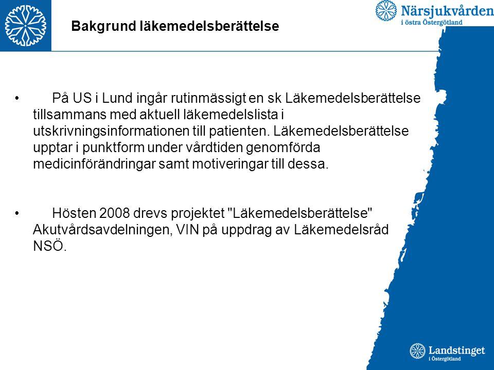 Bakgrund läkemedelsberättelse På US i Lund ingår rutinmässigt en sk Läkemedelsberättelse tillsammans med aktuell läkemedelslista i utskrivningsinforma