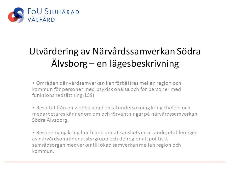 Utvärdering av Närvårdssamverkan Södra Älvsborg – en lägesbeskrivning Områden där vårdsamverkan kan förbättras mellan region och kommun för personer m