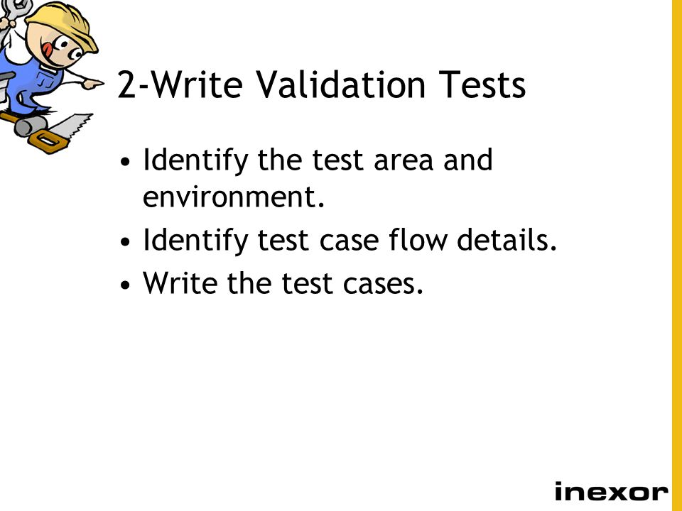 3-Select and Run a Test Case Determine which test to execute.