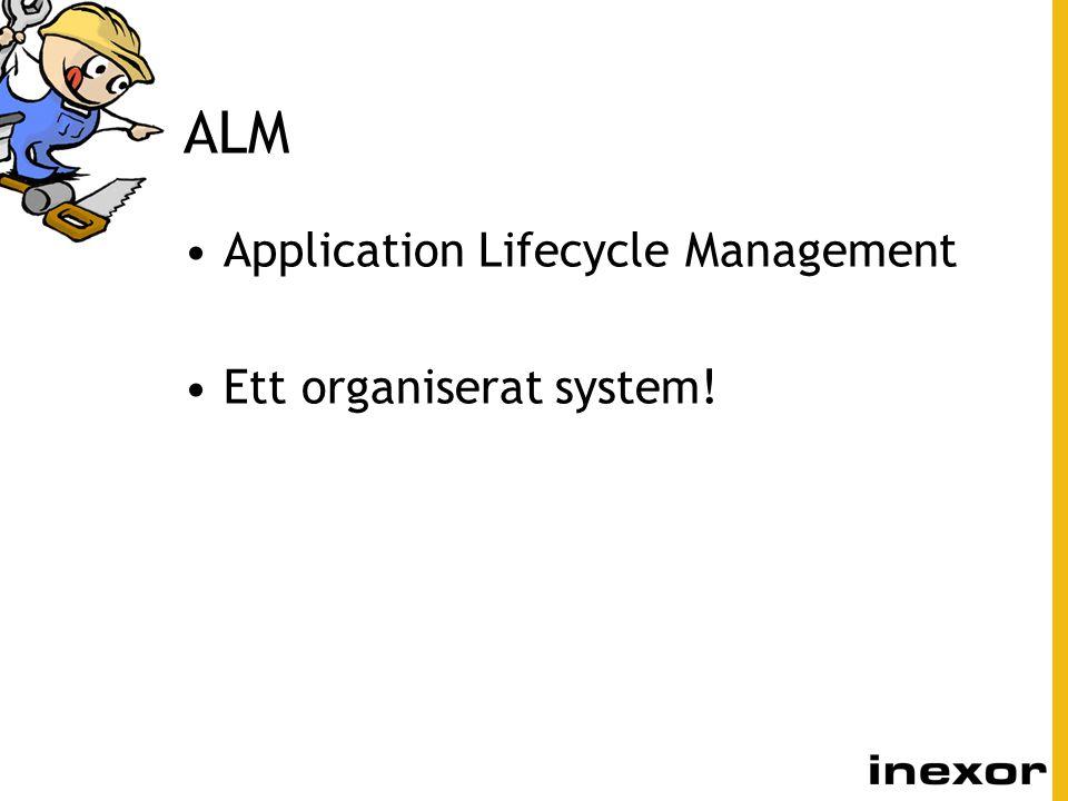ALM Application Lifecycle Management Ett organiserat system!