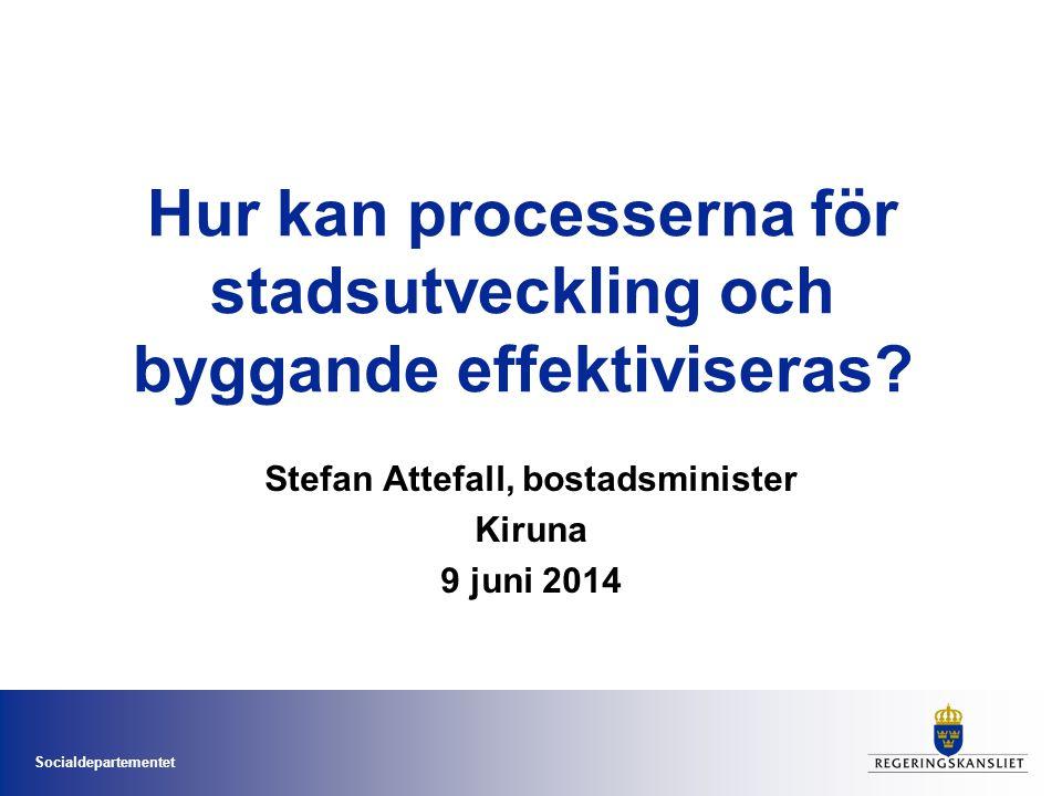 Socialdepartementet Byggt minst i Norden sedan 90- talet
