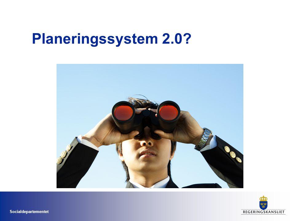 Socialdepartementet Planeringssystem 2.0?