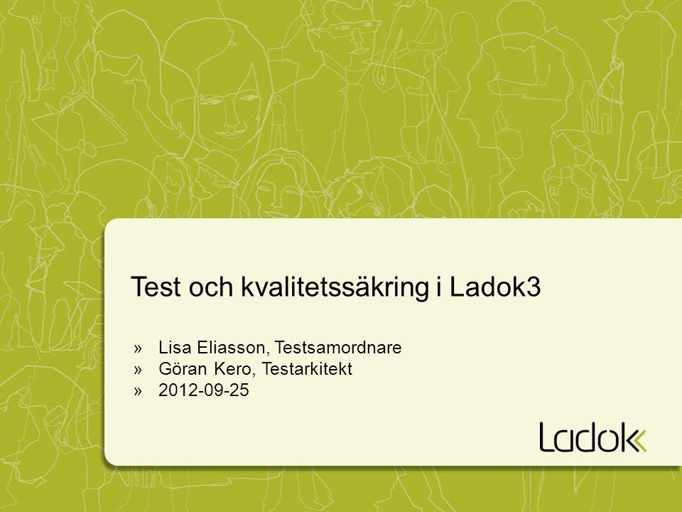 Testöversikt Ladok3 Stödja utvecklingen Utvärdera produkten Verksamhetsfokus Tekniskt fokus Cucumbertester (Prototyper) (Beteende-driven utveckling) Utforskande tester Användbarhetstester Acceptanstester Enhetstester Interna integrationstester (Test-driven utveckling) (Brian Marick's Agile Testing Quadrant – fritt översatt med vissa justeringar)