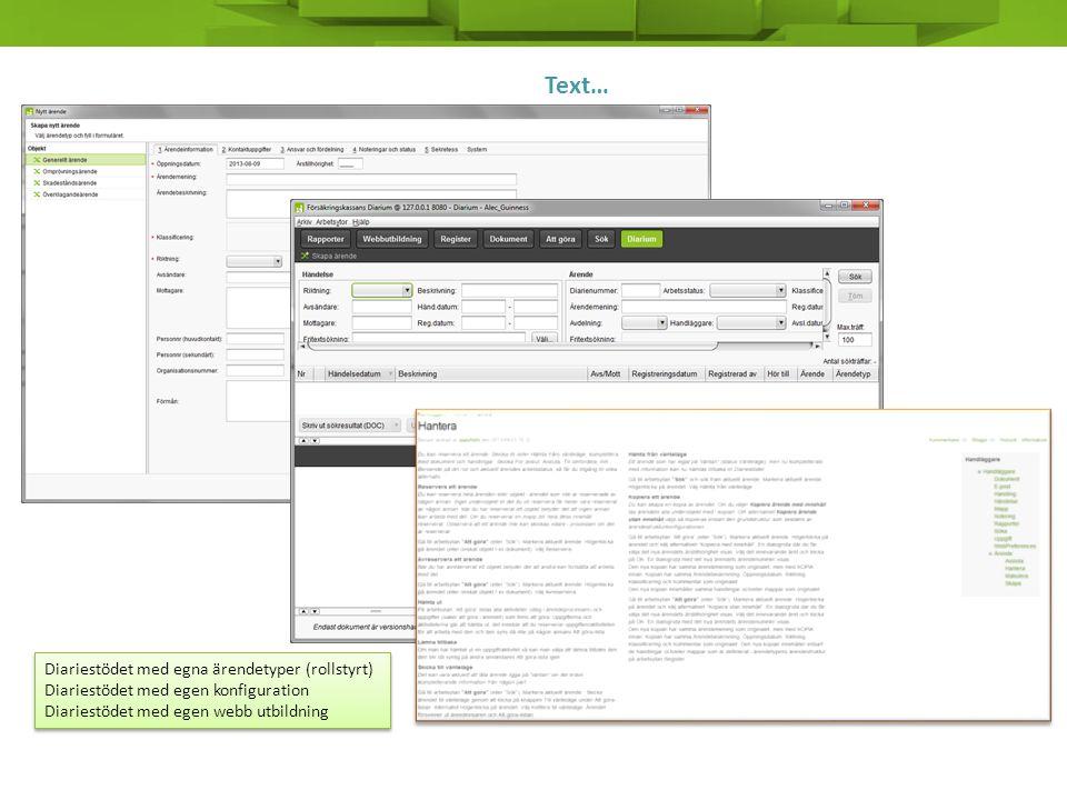 Text… Diariestödet med egna ärendetyper (rollstyrt) Diariestödet med egen konfiguration Diariestödet med egen webb utbildning Diariestödet med egna är
