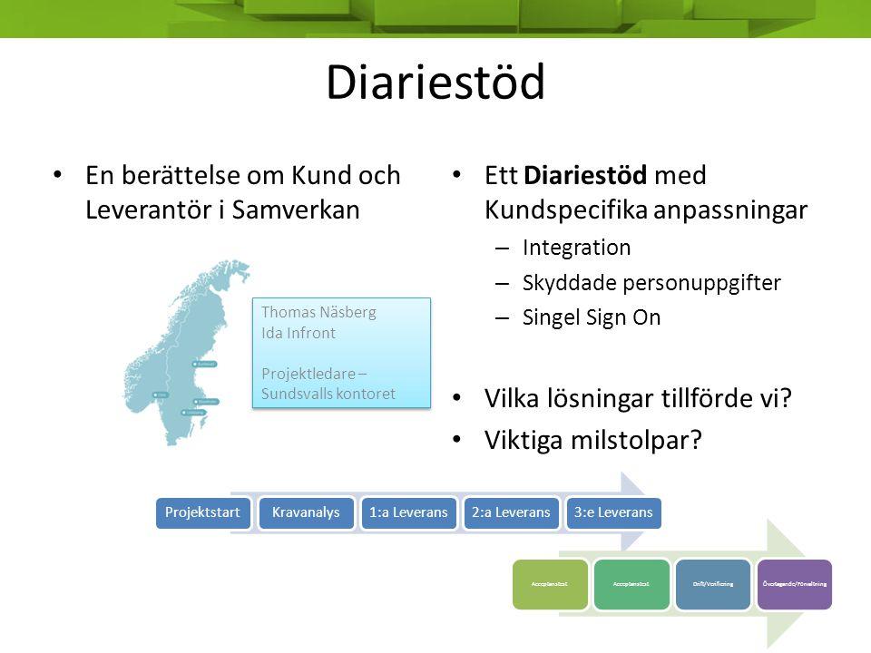 Diariestöd En berättelse om Kund och Leverantör i Samverkan Ett Diariestöd med Kundspecifika anpassningar – Integration – Skyddade personuppgifter – S