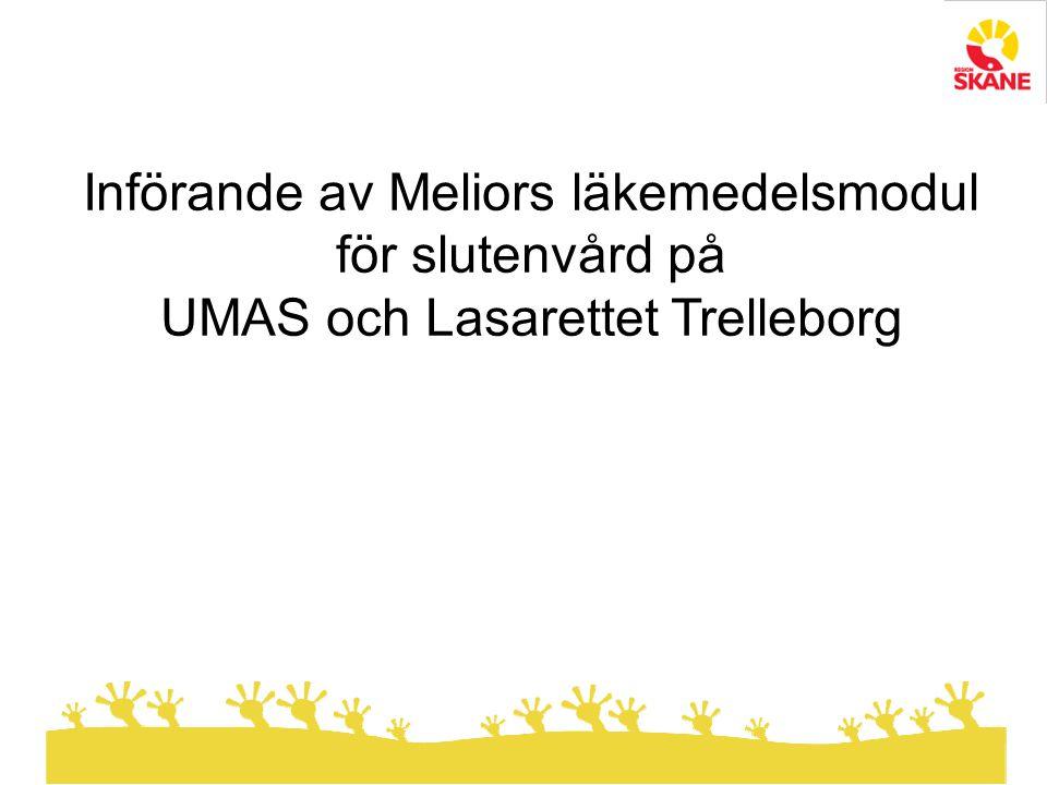 Införande av Meliors läkemedelsmodul för slutenvård på UMAS och Lasarettet Trelleborg