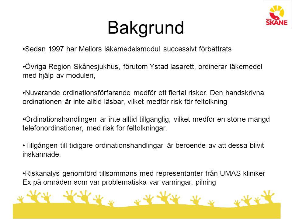 Bakgrund Sedan 1997 har Meliors läkemedelsmodul successivt förbättrats Övriga Region Skånesjukhus, förutom Ystad lasarett, ordinerar läkemedel med hjälp av modulen, Nuvarande ordinationsförfarande medför ett flertal risker.