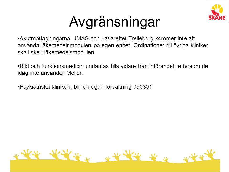 Akutmottagningarna UMAS och Lasarettet Trelleborg kommer inte att använda läkemedelsmodulen på egen enhet. Ordinationer till övriga kliniker skall ske