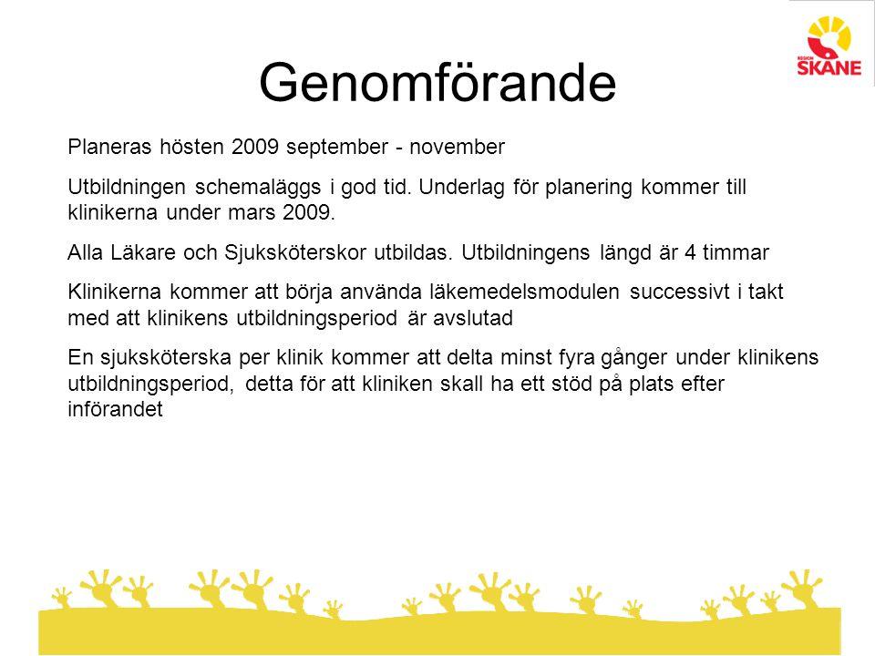 Planeras hösten 2009 september - november Utbildningen schemaläggs i god tid. Underlag för planering kommer till klinikerna under mars 2009. Alla Läka