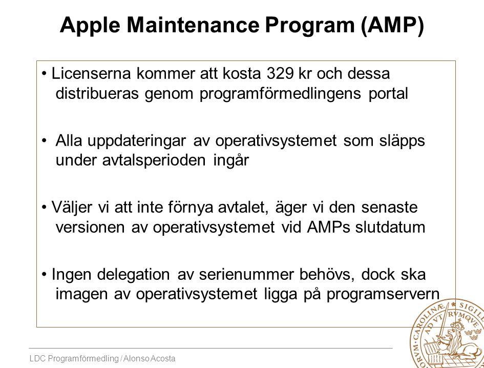LDC Programförmedling / Alonso Acosta Apple Maintenance Program (AMP) Licenserna kommer att kosta 329 kr och dessa distribueras genom programförmedlin