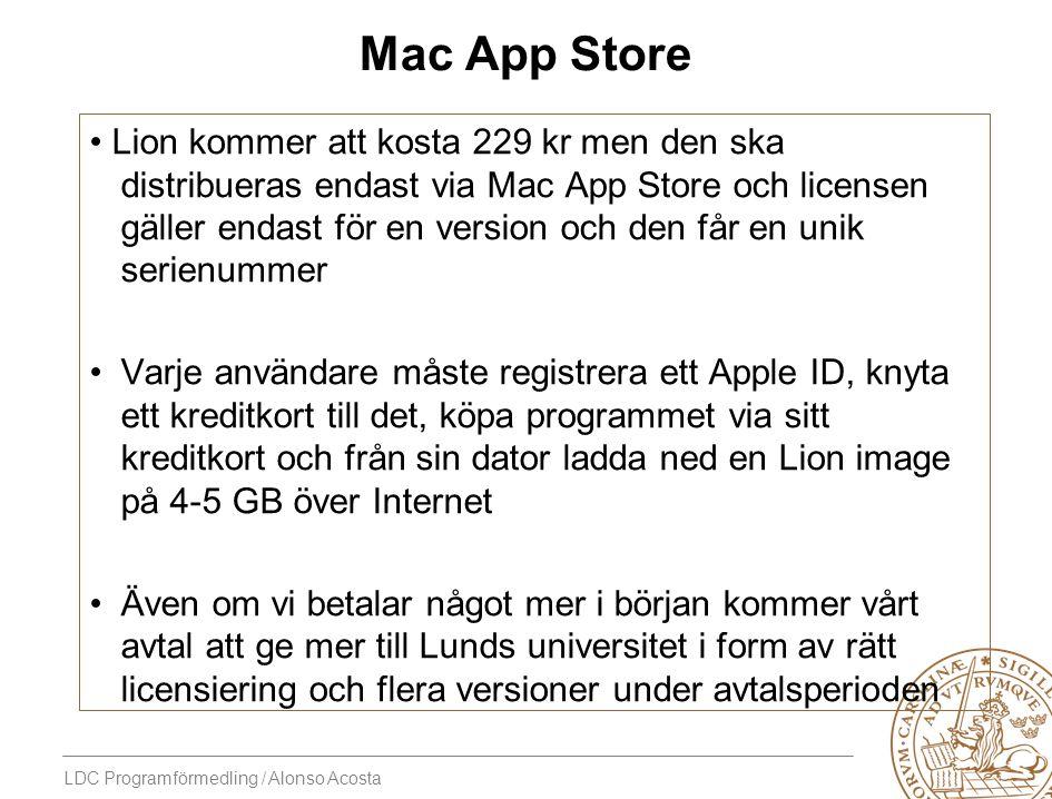 LDC Programförmedling / Alonso Acosta Mac App Store Lion kommer att kosta 229 kr men den ska distribueras endast via Mac App Store och licensen gäller